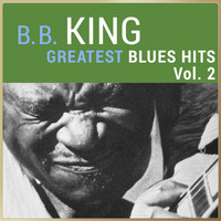 B. B. King - B. B. King - Greatest Blues Hits, Vol. 2