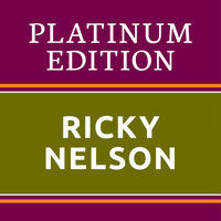 Ricky Nelson - Ricky Nelson Platinum Edition (The Greatest Hits Ever!)