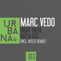 Marc Vedo - Right There / Gotta Get
