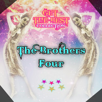 The Brothers Four - Get The Best Collection