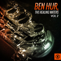 Miklós Rózsa - Ben Hur: the Healing Waters, Vol. 2 (Original Motion Picture Soundtrack)