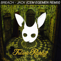 Breach - Jack (Cem Egemen Remix)