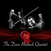 The Dave Brubeck Quartet - Just - The Dave Brubeck Quartet
