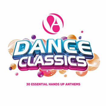 Various Artists - Dance Classics (30 Essential Hands up Anthems)