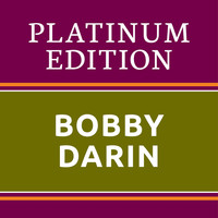 Bobby Darin - Bobby Darin Platinum Edition (The Greatest Hits Ever!)