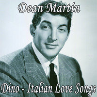Dean Martin - Dino - Italian Love Songs