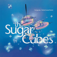 The Sugarcubes - The Great Crossover Potential