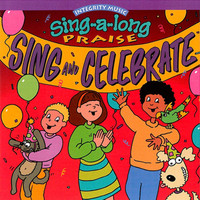 Integrity Kids - Sing-A-Long Praise: Sing and Celebrate