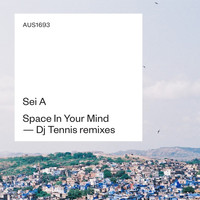 Sei A - Space In Your Mind (Remixes)