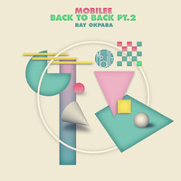 Ray Okpara - Mobilee Back to Back, Pt. 2