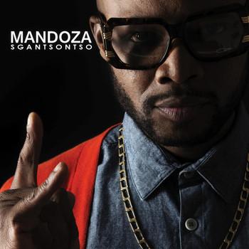 Sgantsontso (2016) | Mandoza | High Quality Music Downloads