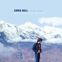 Chris Bell - I Am The Cosmos (Deluxe Version)