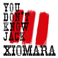 Xiomara - You Don't Know Jack