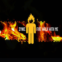 Zynic - Fire Walk With Me