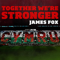 James Fox - Together We're Stronger