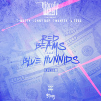T-Nutty - Red Beams and Blue Hunnids (Remix) [feat. T-Nutty, Jonny Bop, Twanfey & V.Real]