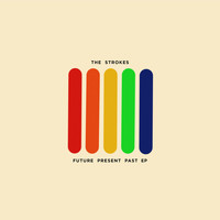 The Strokes - Future Present Past (Explicit)