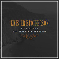Kris Kristofferson - Live at the Big Sur Folk Festival
