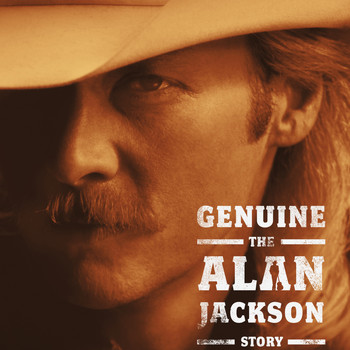 Alan Jackson - Genuine: The Alan Jackson Story