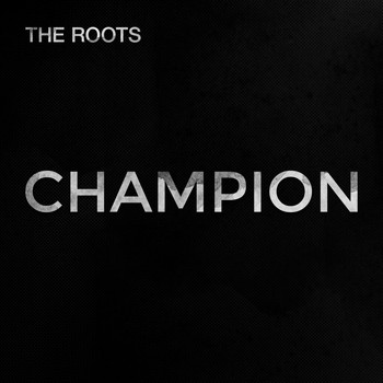 The Roots - Champion
