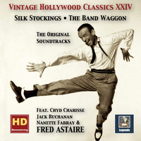 Fred Astaire - Vintage Hollywood Classics, Vol. 24: Silk Stockings & The Band Wagon – The Complete Soundtracks (feat. Fred Astaire) [Remastered 2016]