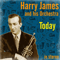 Harry James - Today