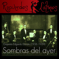 Various Artists - Sombras del Ayer, Orquesta Edgardo Donato (1936 - 1939)