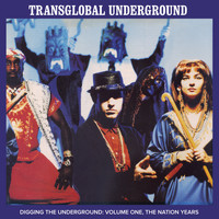 Transglobal Underground - Digging the Underground