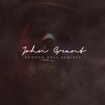 John Grant - Voodoo Doll Remixes