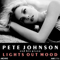 Pete Johnson - Lights out Mood