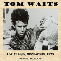 Tom Waits - Live at Kqrs Minneapolis, 1975 (Fm Radio Broadcast)