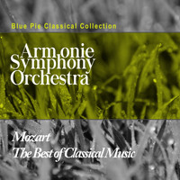 Armonie Symphony Orchestra - Mozart: The Best Of Classical Music