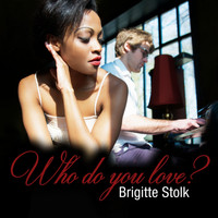 Brigitte Stolk - Who Do You Love?