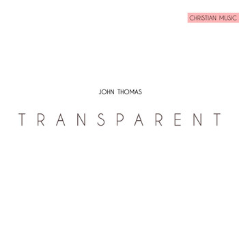 John Thomas - TRANSPARENT