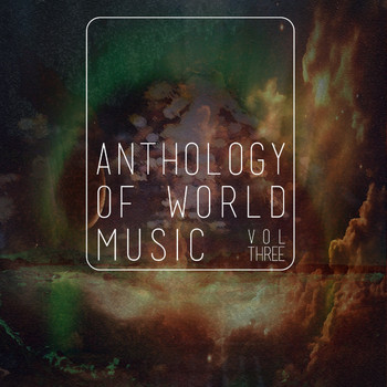 Various Artists - Anthology Of World Music, Vol. 3