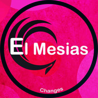 El Mesias - Changes
