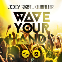 Joey Riot - Wave Your Hands