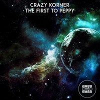 Crazy Korner - The First to Peppy