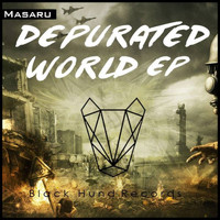 Masaru - Depurated World Ep