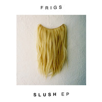 FRIGS - Slush