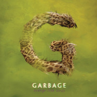 Garbage - Even Though Our Love Is Doomed