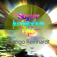 Django Reinhardt - Super Luminous Hits