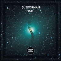 Dubforman - Fight