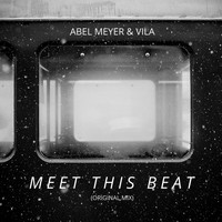 Abel Meyer - Meet This Beat