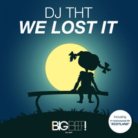 DJ THT - We Lost It