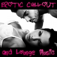Various Artists - Erotic Chill-Out and Lounge Music (Explicit)