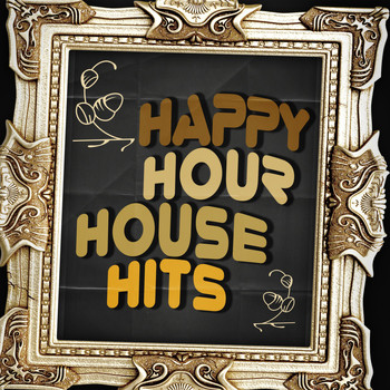 Various Artists - Happy Hour House Hits