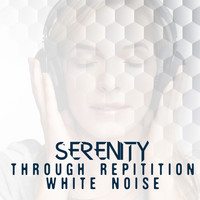 White Noise Research - Serenity Through Repetition: White Noise