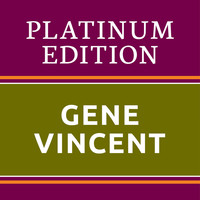 Gene Vincent - Gene Vincent Platinum Edition (The Greatest Hits Ever!)