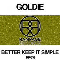 Goldie - Better Keep It Simple